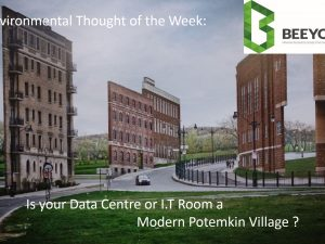 Is your Data Center or IT room a Modern Potemkin Village?